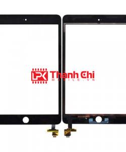 Apple Ipad Mini 3 2014 / A1560 / A1599 / A1600 - Cảm Ứng Zin New Apple, Màu Đen, Chân Connect, Mạch Đồng - LPK Thành Chi Mobile